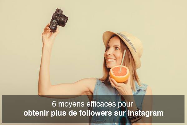 6 Moyens Efficaces Pour Obtenir Plus De Followers Sur Instagram