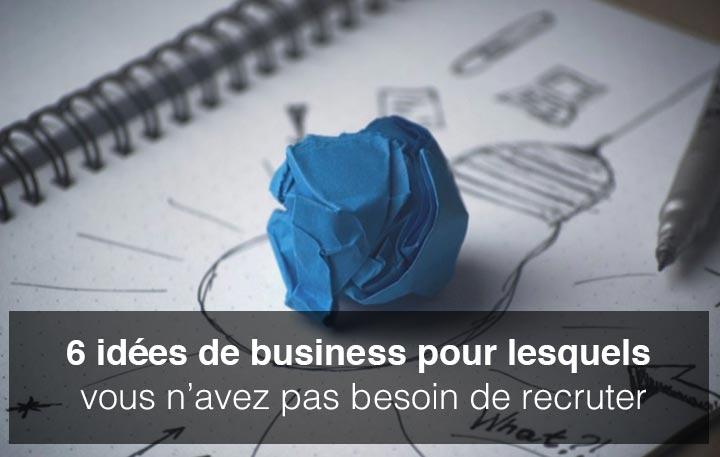Entreprendre seul 6 id es de business pour d marrer for Idee pour entreprendre