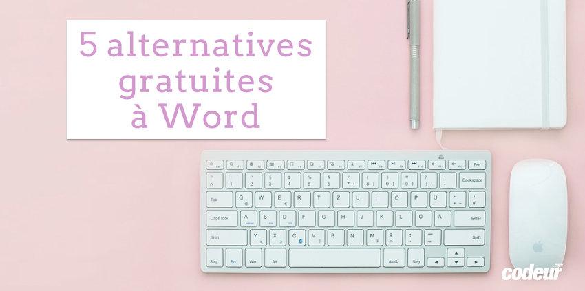 5 logiciels de traitement de texte gratuits qui vous feront oublier word