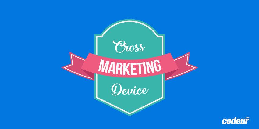 marketing cross device