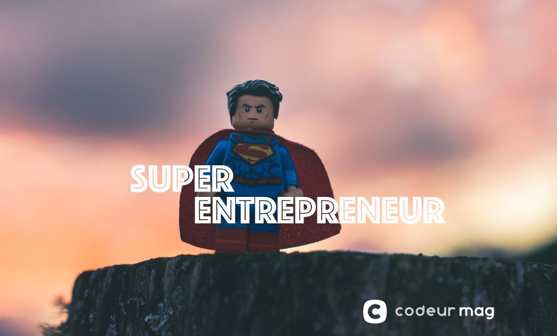 7 preuves que les entrepreneurs sont des super-héros