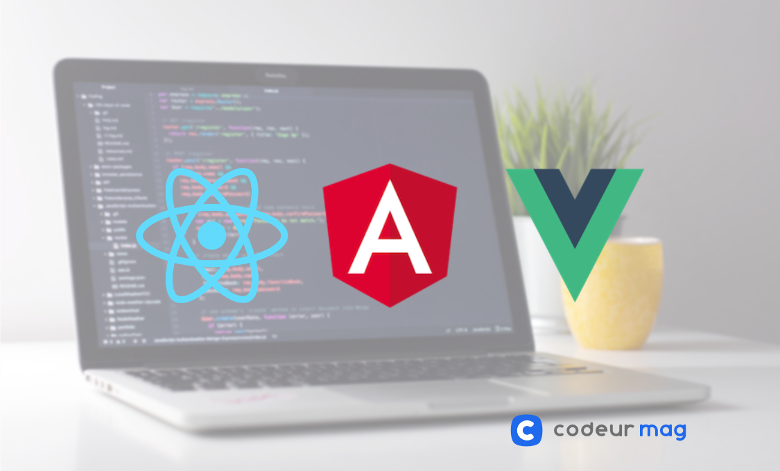 React, Angular, Vue : quel framework JavaScript choisir ?