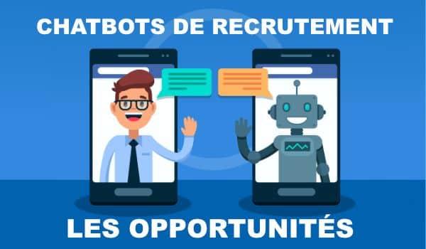 Chatbots recrutement opportunités