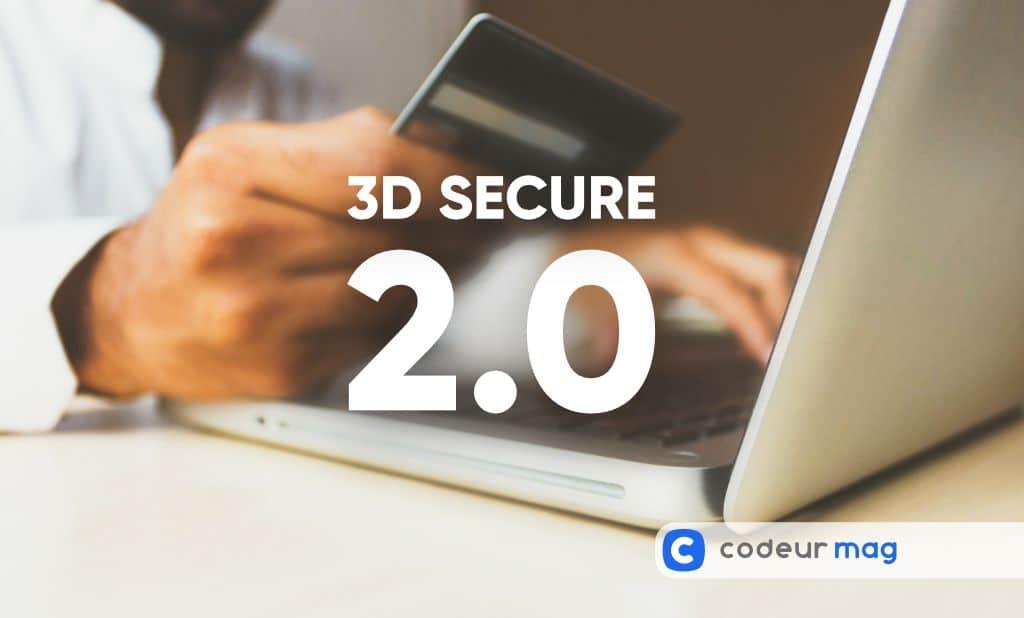 Pourquoi faut-il passer au paiement 3D secure 2.0 ?
